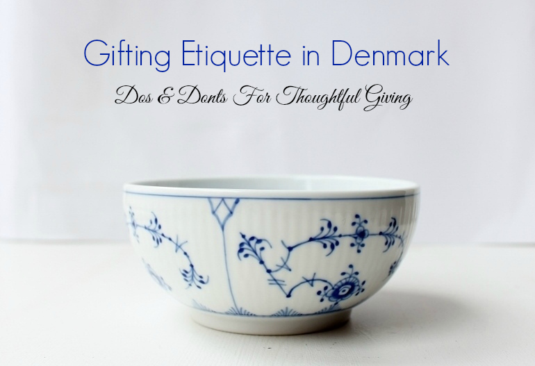 Posted On August 29 2014 In Gift Guides Tagged Denmark Gifting Etiquette Danish